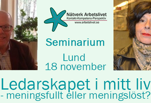 Ledarskapet i mitt liv - meningsfullt eller meningslöst? Seminarium Lund 18 november 2015